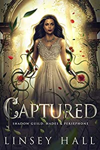 Captured (Shadow Guild: Hades & Persephone, #3)