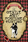 The Gentle Art of Fortune Hunting by K.J. Charles