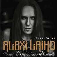 Alexi Laiho - Kitara, kaaos & kontrolli
