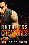 Ruthless Creatures (Queens & Monsters, #1)