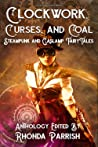 Clockwork, Curses and Coal (Punked Up Fairy Tales, #2)