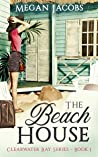 The Beach House (Clearwater Bay, #1)