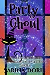 Party Ghoul  (Encantado Charter Academy Cozy / Vega Bloodmire Wicked Witch Mystery, #4)