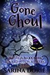Gone Ghoul (Encantado Charter Academy Cozy / Vega Bloodmire Wicked Witch Mystery, #5)