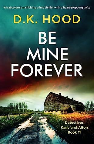 Be Mine Forever (Detectives Kane and Alton, #11)