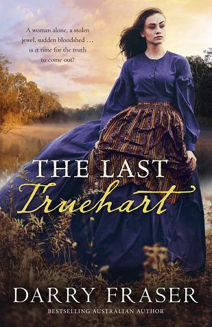 The Last Truehart by Darry Fraser