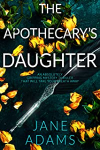 The Apothecary's Daughter (Ray Flowers #1)