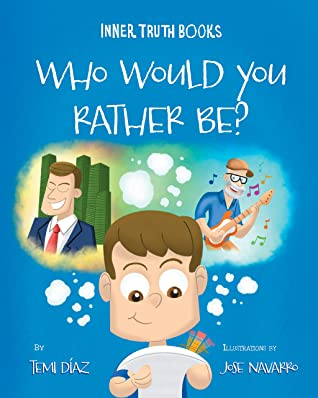 Front cover of Who Would You Rather Be? by Temi Diaz