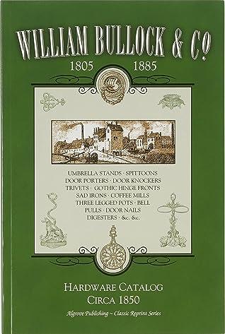 William Bullock and Co. 1805 - 1885 - Hardware Catalog Circa 1850