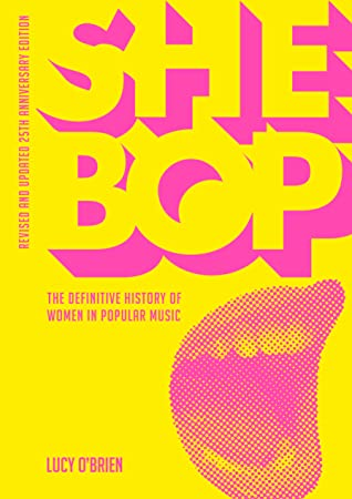 She Bop: The Definitive History of Women in Popular Music - Revised and Updated 25th Anniversary Edition
