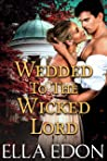 Wedded to the Wicked Lord  (Wicked Warwick Wives #2)