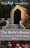 The Bride's Room: The Adventures of Mildred Budge (Book 3)