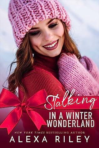 Stalking In A Winter Wonderland by Alexa Riley