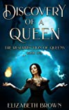 Discovery of a Queen (Resurrection of Queens, #1)