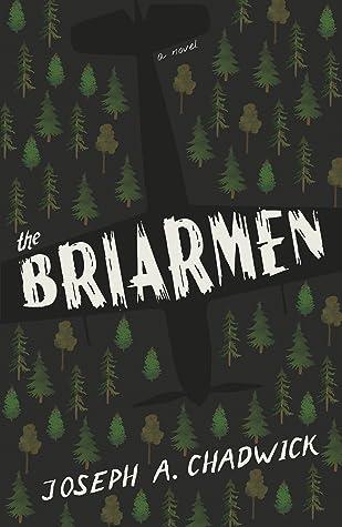 The Briarmen by Joseph A. Chadwick