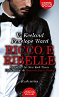 Ricco e ribelle (Rush Duet, #1)
