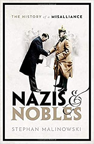 Nazis & Nobles: The History of a Misalliance