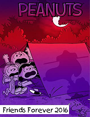 Peanut: Friends Forever 2016 Peanuts Snoopy Gifts Comics Book   SPECIALY FOR KIDS TEENAGER WOMEN MEN COMIC CARTOON MOVIE FAN