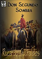 Don Segundo Sombra (Spanish Edition)