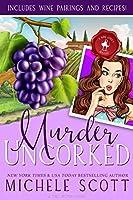 Murder Uncorked (A Wine Lover's Mystery, #1)
