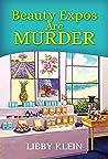 Beauty Expos Are Murder (A Poppy McAllister Mystery #6)