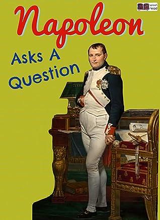 Napoleon Asks a Question: A Historical Fiction Short Story for Kids (Splash Read)