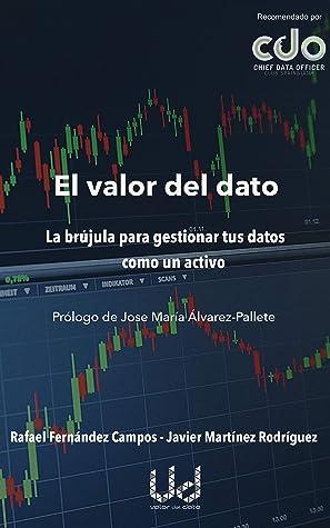 El Valor del Dato by Javier Martínez Rodríguez