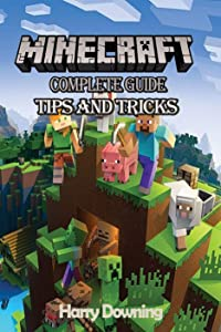 Minecraft Complete Guide - Full Tips and Tricks