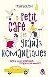 Le petit café des grands romantiques by Tash Skilton