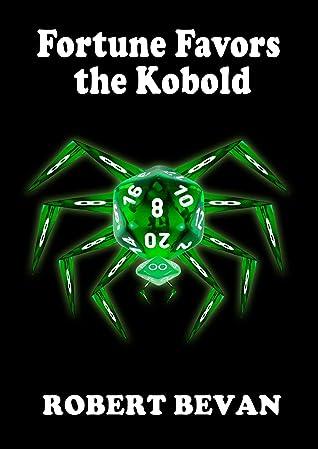 Fortune Favors the Kobold by Robert Bevan