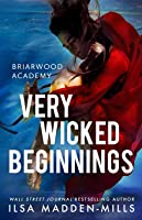 Very Wicked Beginnings (Briarwood Academy)
