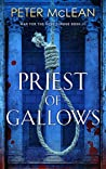 Priest of Gallows (War for the Rose Throne, #3)