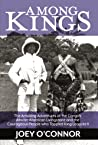 Among Kings: The Amazing Adventures of the Congo's African American Livingstone and the Courageous People who Toppled King Leopold II