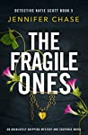 The Fragile Ones by Jennifer Chase