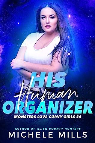 His Human Organizer (Monsters Love Curvy Girls #4)
