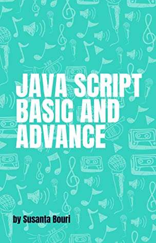 Java script Basic and Advance: A step by step guide for beginner;s to learn in ( 7 Days): Core concept of javascript