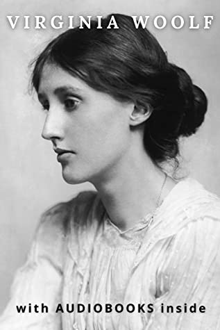 Virginia Woolf (13 books): Mrs Dalloway, Orlando, The Voyage Out, To The Lighthouse, Flush: a biography, and more... WITH AUDIOBOOKS INSIDE