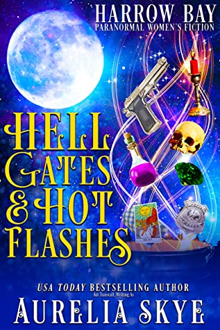 Hell Gates & Hot Flashes: Paranormal Women's Fiction (Harrow Bay Book 1)