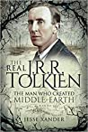 The Real J.R.R. Tolkien: The Man Who Created Middle-Earth