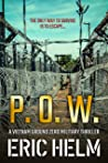 P.O.W.: The only way to survive is to escape... (Vietnam Ground Zero Military Thrillers Book 2)