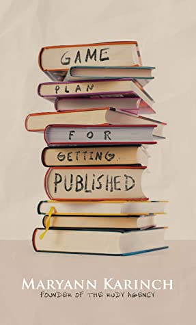 Game Plan for Getting Published: A Handbook for Non-fiction Authors