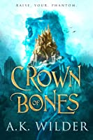Crown of Bones (Amassia, #1)