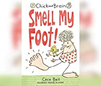 Chick and Brain: Smell My Foot! (Chick and Brain, 1)