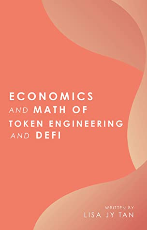 Economics and Math of Token Engineering and DeFi : Fundamentals of Token Economics