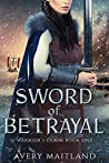 Sword of Betrayal: A Medieval Viking Historical Romance (Warrior's Claim, #1)