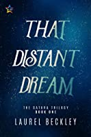 That Distant Dream (The Satura Trilogy Book 1)