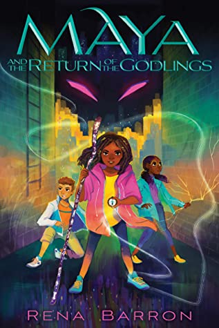 Maya and the Return of the Godlings by Rena Barron