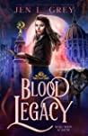 Blood Legacy (Wolf Moon Academy, #2)