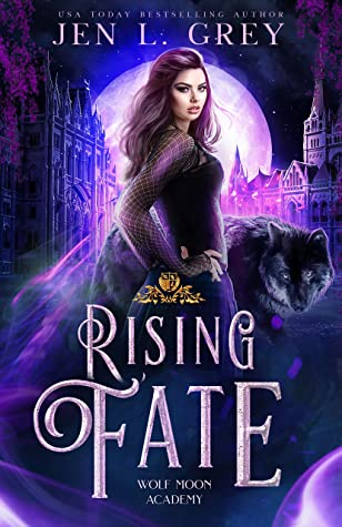 Rising Fate (Wolf Moon Academy, #3)