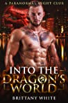 Into The Dragon's World (Paranormal Night Club, #1)